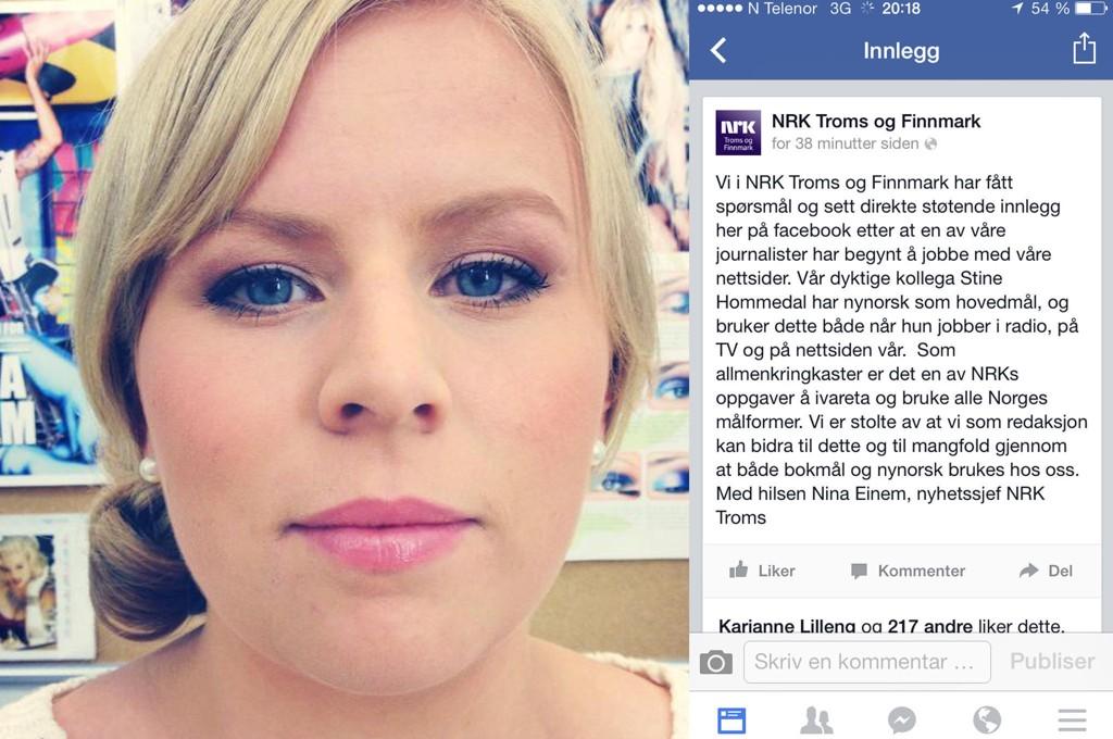 Journalist Stine Hommedal hos NRK Troms og Finnmark opplever stadig lite hyggelige tilbakemeldinger fra folk som reagerer på dialekten hennes og det at hun bruker nynorsk som målform.