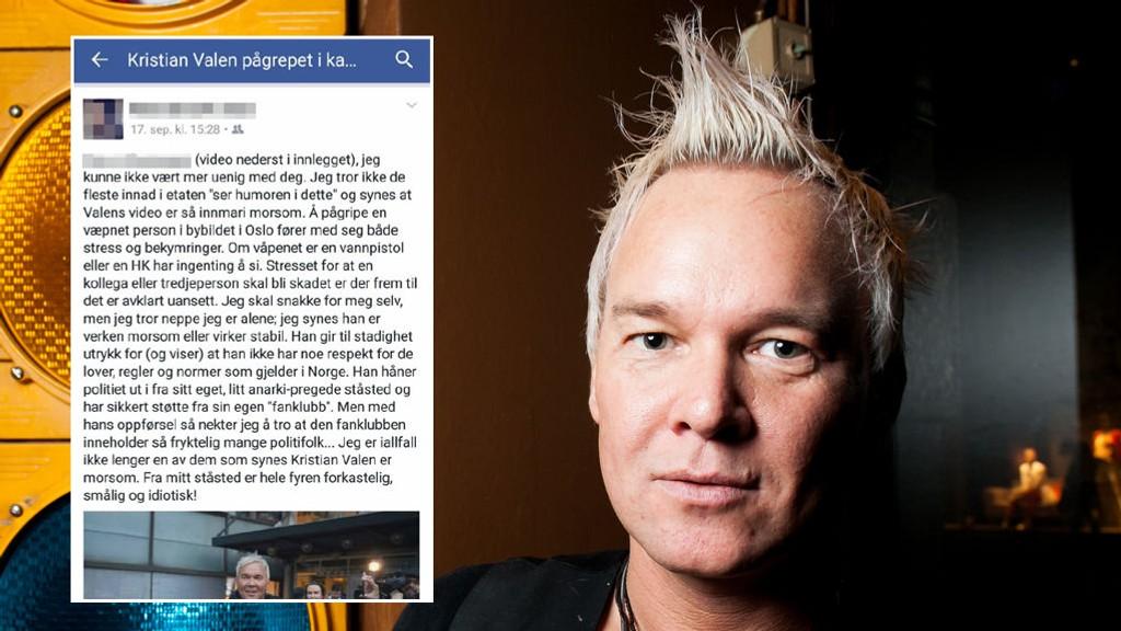 FØLER SEG TRAKASSERT: En kvinnelig politibetjent i Oslo politidistrikt la ut en Facebook-melding like etter at det ble kjent at Kristian Valen var pågrepet lørdag 17. september. I meldingen alte hun Valen for smålig, idiot og forkastelig.